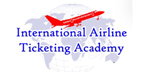 INTERNATIONAL AIRLINE TICKETING ACADEMY - IATA