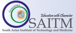 SOUTH ASIAN INSTITUTE OF TECHNOLOGY AND MEDICINE (SAITM)